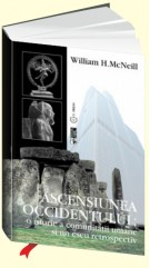 William H.McNeill. Ascensiunea Occidentului. Editura Arc.